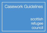 Suite of Casework Guidelines  Scottish Refugee Council